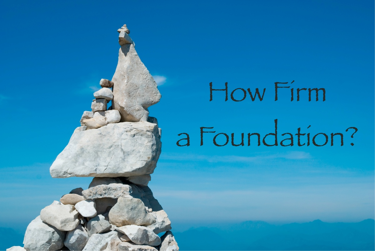 A Firm Foundation, Part 3