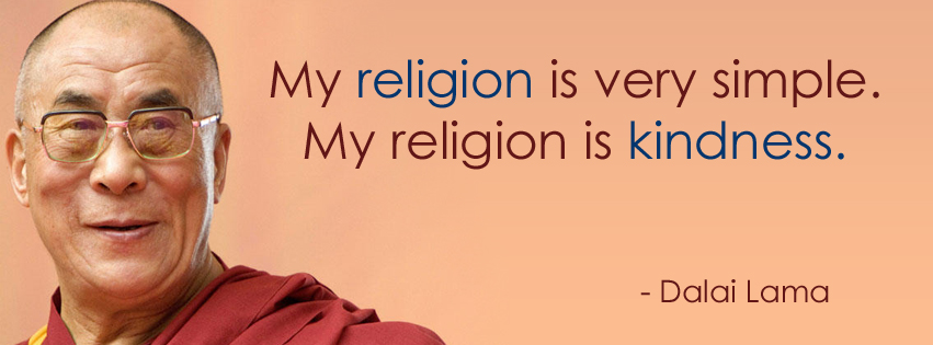 """My Religion is Kindness"""